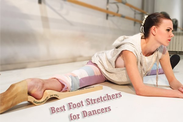 Best Foot Stretchers for Dancers