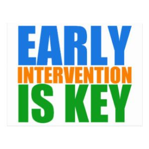 early intervention is key